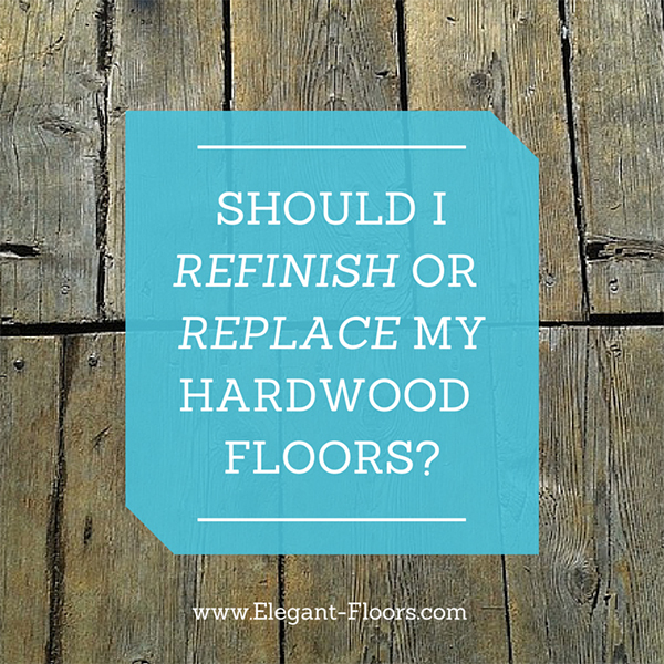 Should You Refinish Or Replace Your Hardwood Floors