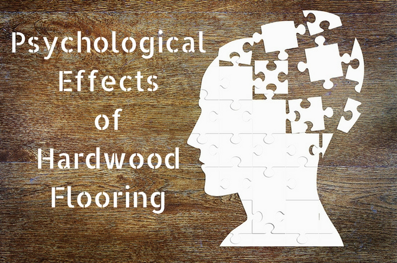 psychological effects of hardwood flooring, hardwood flooring effects, hardwood flooring installation, Cupertino